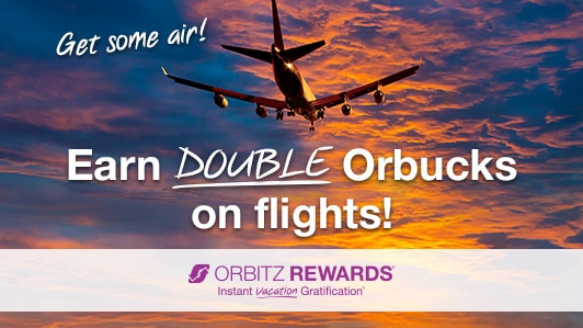 Earn DOUBLE Orbucks on flights