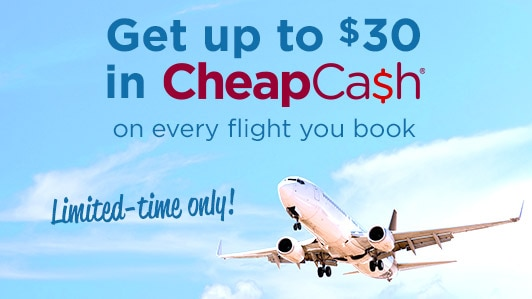 Get up to $30 in CheapCash on every flight