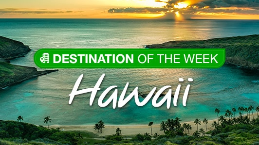 Destination of the Week: Hawaii