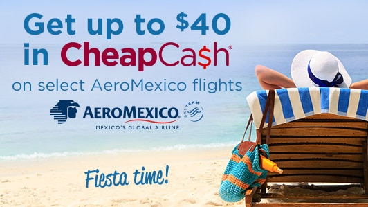 CheapCash on select Aeromexico flights