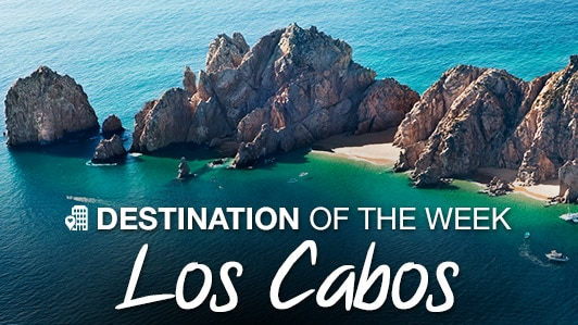 Destination of the week: Los Cabos