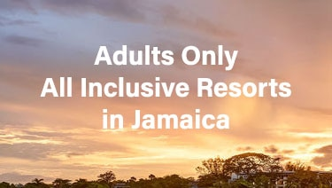 Adults Only All Inclusive Resorts in Jamaica