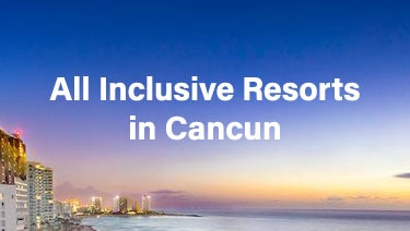 All Inclusive Resorts in Cancun