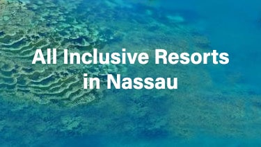 All Inclusive Resorts in Nassau
