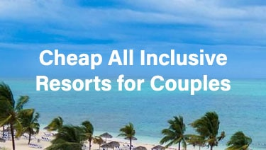 Cheap All Inclusive Resorts for Couples