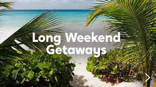Long Weekend Getaways