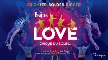 The Beatles® LOVE™ by Cirque du Soleil®