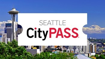Seattle CityPASS: 5 Must-See Museums & Attractions