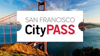 San Francisco CityPASS: 5 Must-See Museums & Attractions