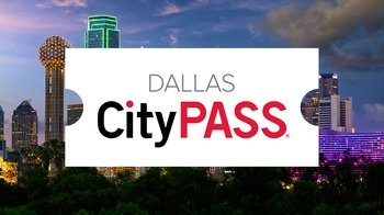 Dallas CityPASS: 4 Must-See Museums & Attractions