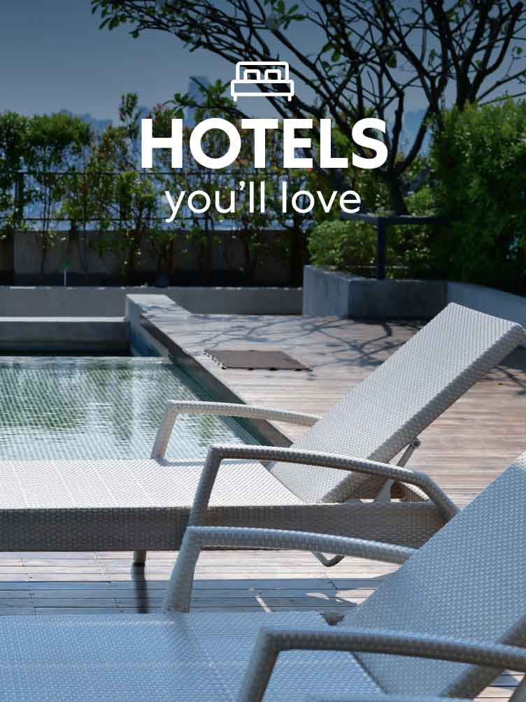 Hotels that you'll love