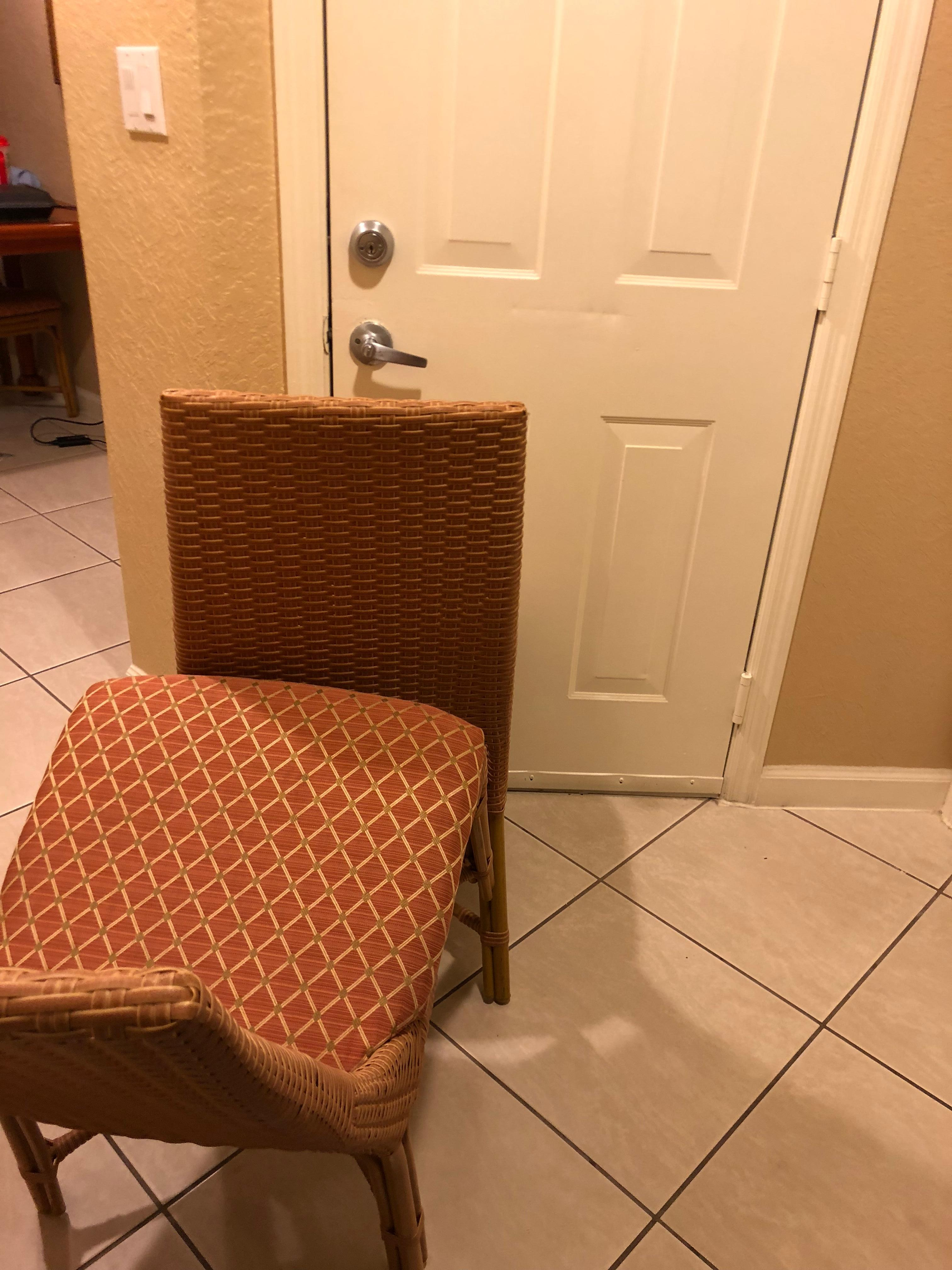 Had to use chairs to keep the neighbors from being able to access room